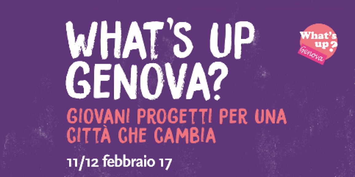 What's up Genova? Palazzo Ducale 11-12 febbraio 2017