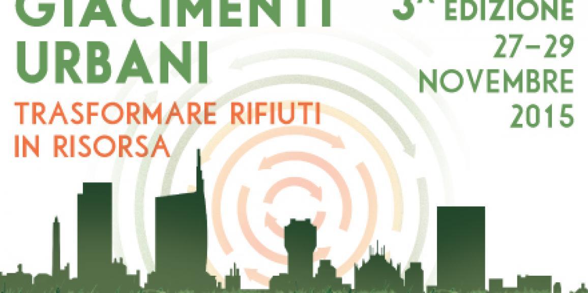 Giacimenti Urbani, trasformare i rifiuti in risorsa – Milano 27/29 novembre